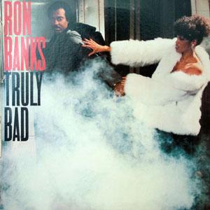 Album  Cover Ron Banks - Truly Bad on COLUMBIA Records from 1983