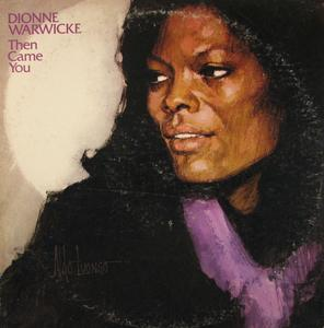 Front Cover Album Dionne Warwick - Then Came You