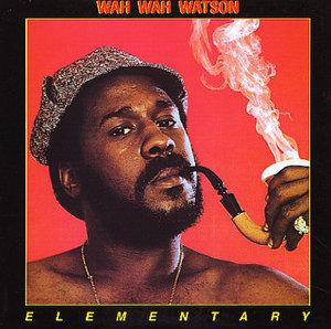 Album  Cover Wah Wah Watson - Elementary on COLUMBIA Records from 1976