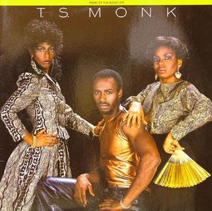 Album  Cover T.s. Monk - More Of The Good Life on MIRAGE Records from 1981