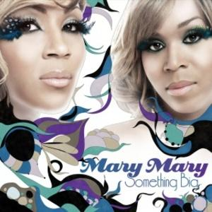 Album  Cover Mary Mary - Something Big on COLUMBIA Records from 2011