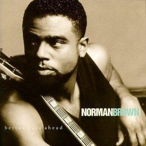 Front Cover Album Norman Brown - Better Days Ahead