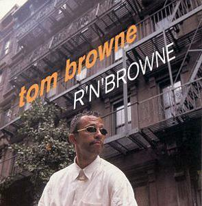 Album  Cover Tom Browne - R 'n' Browne on  Records from 1999
