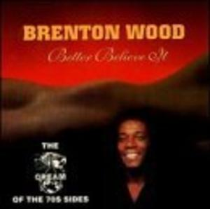 Album  Cover Brenton Wood - Better Believe It on DEMON / WESTSIDE RECORDS Records from 2000