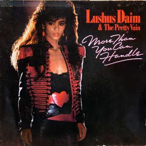 Album  Cover Lushus Daim And The Pretty Vain - More Than You Can Handle on MOTOWN Records from 1985