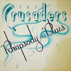 Album  Cover Crusaders - Rhapsody & Blues on MCA Records from 1980