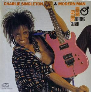 Album  Cover Charlie Singleton - Nothing Ventured Nothing Gained on EPIC Records from 1987