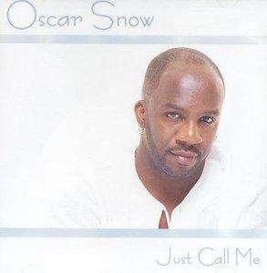 Album  Cover Oscar Snow - Just Call Me on SNOWHO Records from 2000