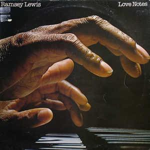 Album  Cover Ramsey Lewis - Love Notes on COLUMBIA Records from 1977