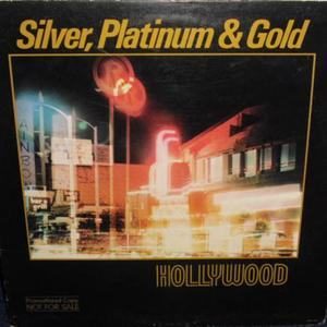Album  Cover Platinum & Gold Silver - Hollywood on  Records from 1981