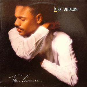 Album  Cover Kirk Whalum - The Promise on CBS Records from 1989