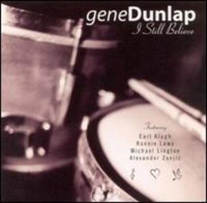 Album  Cover Gene Dunlap Band - I Still Believe on LIQUID 8 Records from 2003