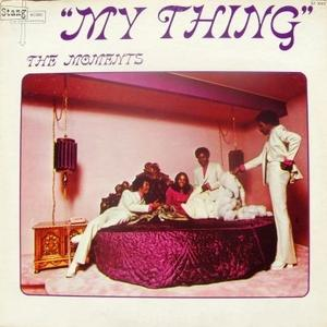 Album  Cover The Moments - My Thing on STANG Records from 1972