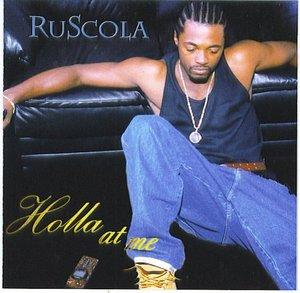 Album  Cover Ruscola - Holla At Me on  Records from 2005