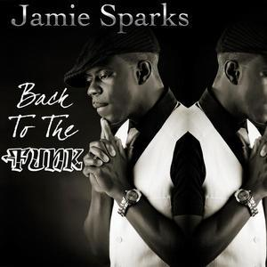 Album  Cover Jamie Sparks - Back To The Funk on  Records from 2015