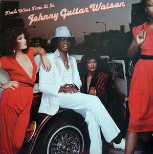 Album  Cover Johnny Guitar Watson - That's What Time It Is on A&M Records from 1981