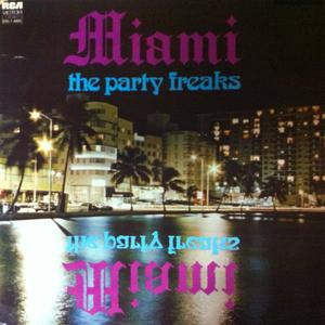 Album  Cover Miami - The Party Freaks on T.K. RECORDS Records from 1974