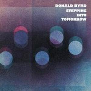 Album  Cover Donald Byrd - Steppin' Into Tomorrow on BLUE NOTE Records from 1976