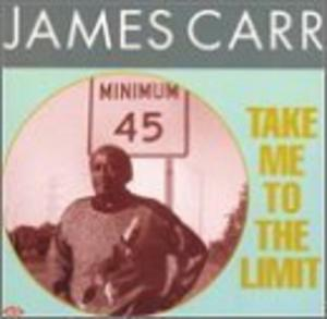 Album  Cover James Carr - Take Me To The Limit on GOLDWAX Records from 1991