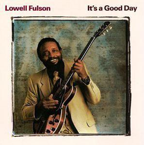 Front Cover Album Lowell Fulson - It's a Good Day
