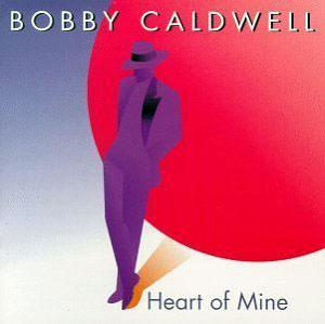 Album  Cover Bobby Caldwell - Heart Of Mine on SINDROME Records from 1987