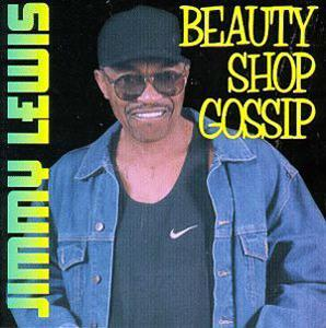 Album  Cover Jimmy Lewis - Gossip From The Beauty Shop on MISS BUTCH Records from 1998