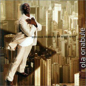 Album  Cover Ola Onabule - Precious Libations For Silent Gods on RUGGED RAM RECORDS Records from 1999