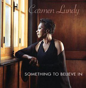 Album  Cover Carmen Lundy - Something To Believe In on JUSTIN TIME Records from 2004