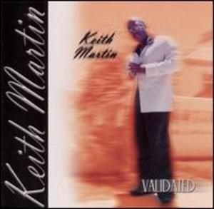 Album  Cover Keith Martin - Validated on ORCHARD Records from 2004