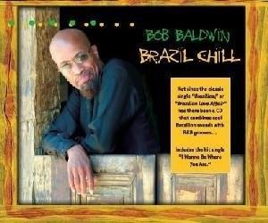 Album  Cover Bob Baldwin - Brazil Chill on 215 Records from 2004