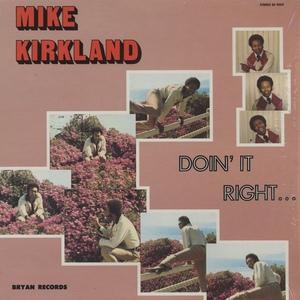 Album  Cover Mike James Kirkland - Doin' It Right  on BRYAN Records from 1973