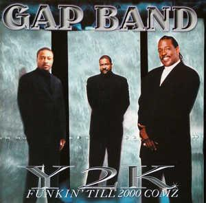 Album  Cover The Gap Band - Y2k Funkin' Till 2000 Comz on CRASH Records from 1999