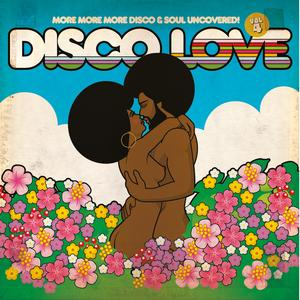 Album  Cover Various Artists - Disco Love 4 - More More More Disco & Soul Uncovered on BBE Records from 2016