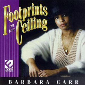 Album  Cover Barbara Carr - Footprints On The Ceiling on ECKO Records from 1997