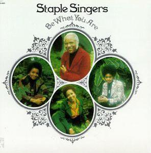 Album  Cover Staple Singers - Be What You Are on STAX Records from 1973