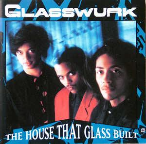 Album  Cover Glasswurk - The House That Glass Built on MCA Records from 1990