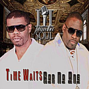 Album  Cover Iii Frum Tha Soul - Time Waits For No One on PLATINUM SOUL MUSIC GROUP LLC Records from 2011