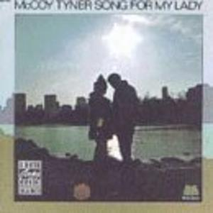 Album  Cover Mccoy Tyner - Song For My Lady on MILESTONE / OJC Records from 1972