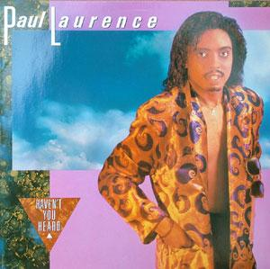 Album  Cover Paul Laurence - Haven't You Heard on CAPITOL Records from 1985