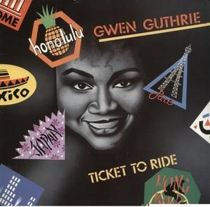 Album  Cover Gwen Guthrie - Ticket To Ride on FOURTH & BROADWAY Records from 1987
