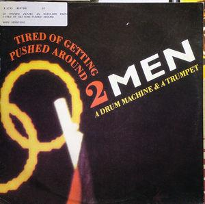 Front Cover Single 2 Men And A Drum Machine - Tired Of Getting Pushed Around
