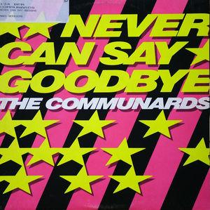 Front Cover Single Communards - Never Can Say Goodbye