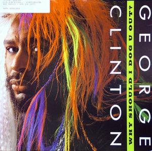 Front Cover Single George Clinton - Why Should I Dog You Out?
