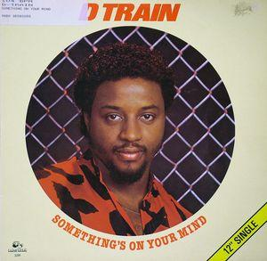 Front Cover Single D-train - Something On Your Mind