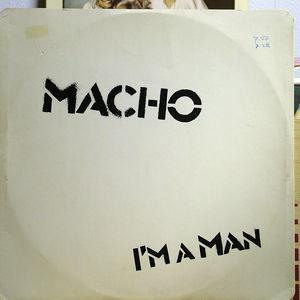 Single Cover Macho - I'm A Man