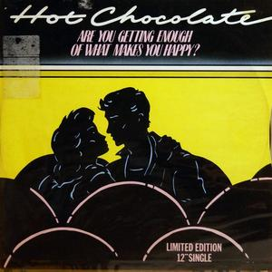 Single Cover Hot Chocolate - Are You Getting Enough Of What Makes You Happy