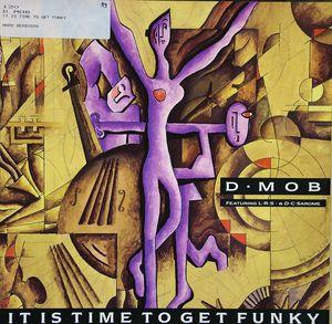 Single Cover D Mob - It Is Time To Get Funky