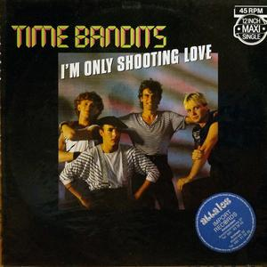 Single Cover Time Bandits - I'm Only Shooting Love