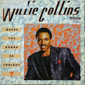 Single Cover Willie - Where You Gonna Be Tonight? Collins