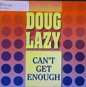 Single Cover Doug Lazy - Can't Get Enough